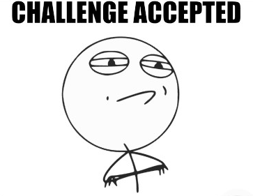 http://ragefaces.s3.amazonaws.com/503e2bb5ae7c700dcb00000b/challenge-accepted.png